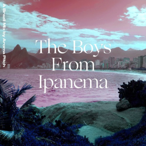 Aroma Pitch - The Boys From Ipanema