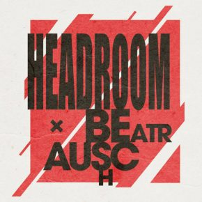 Verlosung: Beatrausch x Headroom